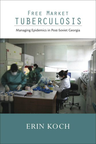 9780826518927: Free Market Tuberculosis: Managing Epidemics in Post-Soviet Georgia