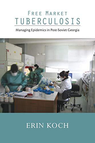 9780826518934: Free Market Tuberculosis: Managing Epidemics in Post-Soviet Georgia