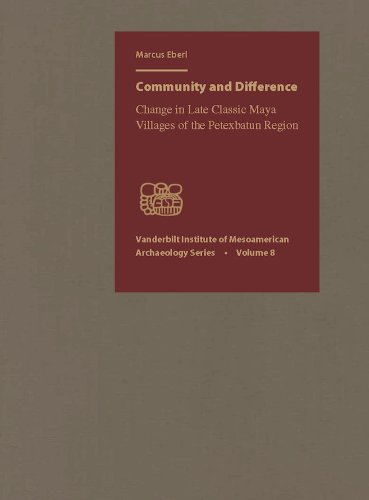 9780826519016: Community and Difference: Change in Late Classic Maya Villages of the Petexbatun Region (Vanderbilt Institute of Mesoamerican Archaeology Series)