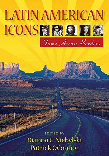 Latin American Icons: Fame Across Borders (Paperback): Dianna C Niebylski