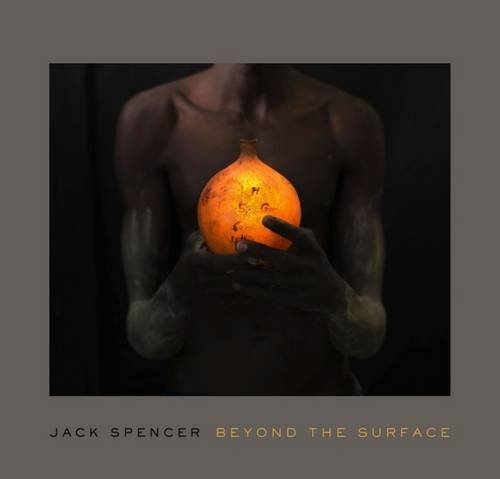 9780826519351: Jack Spencer: Beyond the Surface (A Frist Center for the Visual Arts Title)