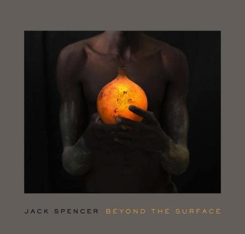 9780826519368: Jack Spencer: Beyond the Surface (A Frist Center for the Visual Arts Title)