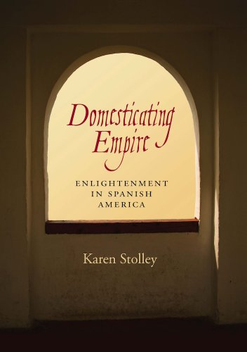9780826519382: Domesticating Empire: Enlightenment in Spanish America