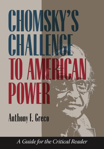 Chomsky s Challenge to American Power: A Guide for the Critical Reader (Hardback): Anthony F. Greco