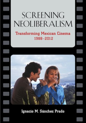 9780826519658: Screening Neoliberalism: Transforming Mexican Cinema, 1988-2012