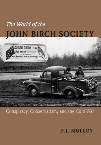 9780826519818: The World of the John Birch Society: Conspiracy, Conservatism, and the Cold War
