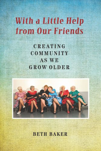 9780826519887: With a Little Help from Our Friends: Creating Community as We Grow Older