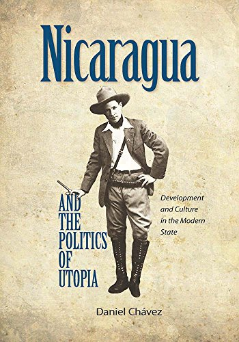 9780826520470: Nicaragua and the Politics of Utopia: Development and Culture in the Modern State