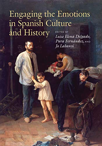 Engaging the Emotions in Spanish Culture and History (Paperback): Luisa Elena Delgado