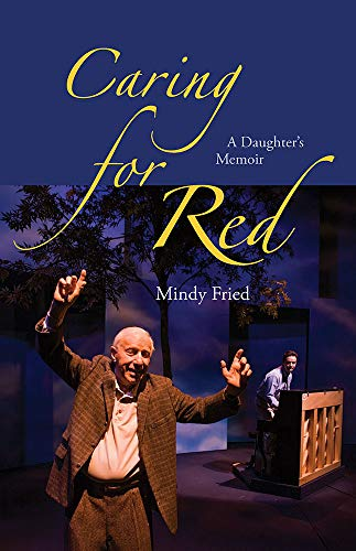 Caring for Red: A Daughter's Memoir (Hardcover): Mindy Fried