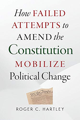 9780826521484: How Failed Attempts to Amend the Constitution Mobilize Political Change