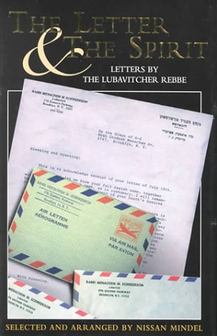 THE LETTER & THE SPIRIT. Letters By: Schneerson, Menachem M.