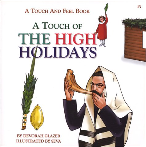 9780826600202: A Touch of the High Holidays: A Touch and Feel Book for Rosh Hashanah, Yom Kippur and Sukkot