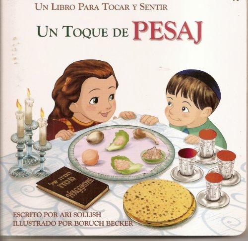 9780826600226: Un Toque de Pesaj: Touch of Passover Spanish (Un Libro Para Tocar Y Sentir)