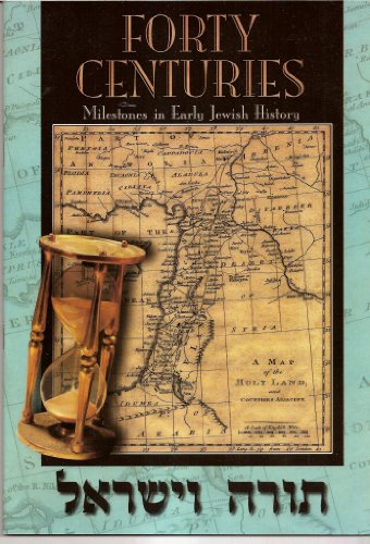 Forty Centuries: Milestones in Early Jewish History: Kehot Publication Society