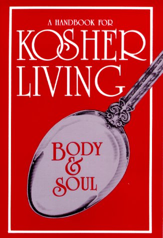 9780826602398: Body and Soul: A Handbook for Kosher Living
