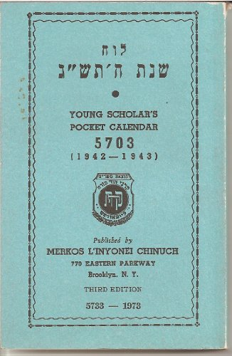 The Young Scholar's Pocket Calendar: 5703 (1942-1944): Menachem M. Schneerson