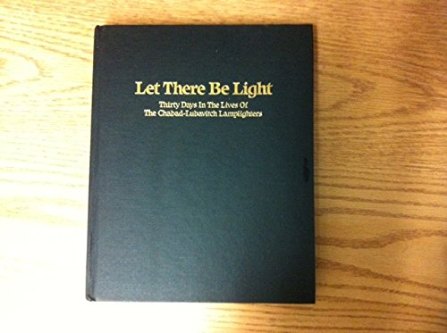 Let There be Light : Thirty Days in the Lives of the Chabad-Lubavitch Lamplighters: Friedman, Rabbi...