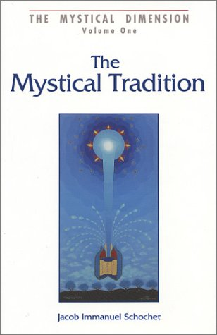 9780826605283: The Mystical Tradition: Insights Into the Nature of the Mystical Tradition in Judaism: 001 (The Mystical Dimension, Vol. 1)