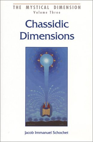 9780826605306: 003: Chassidic Dimensions: Themes in Chassidic Thought and Practice (Mystical Dimension, Vol. 3)