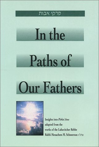 In the Paths of Our Fathers: Insights: Menahem Mendel Schneersohn;