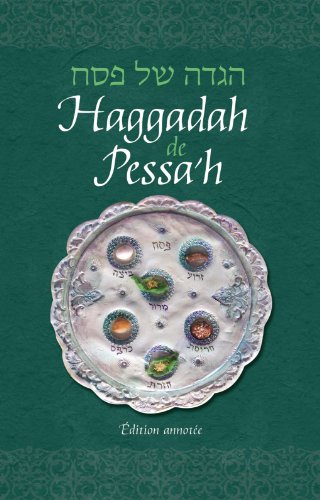 Haggadah for Pesach, French Annotated Edition (French Edition): Rabbi Jacob Immanuel Schochet