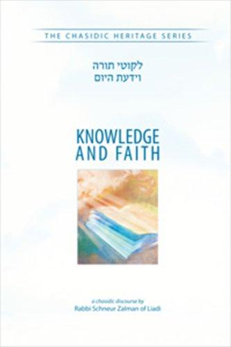 Knowledge and Faith (CHS) (Chassidic Heritage): Liadi, Rabbi Schneur