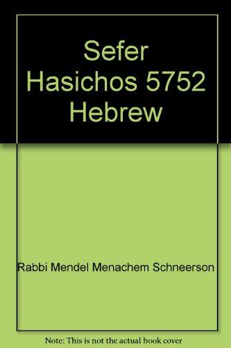 Sefer Hasichos 5752 Hebrew: Rabbi Mendel Menachem