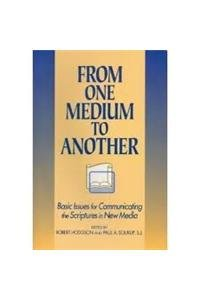 9780826700346: From One Medium To Another: Basic Issues For Communicating The Scripture In New Media