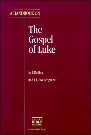 TRANSLATOR'S HANDBOOK ON THE GOSPEL OF LUKE: Reiling, J. ; Swellengrebel, J. L.