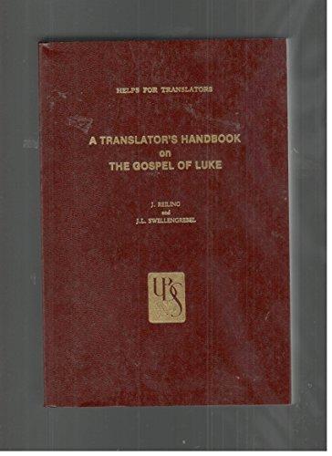 A Translator's Handbook on the Gospel of Luke: Reiling
