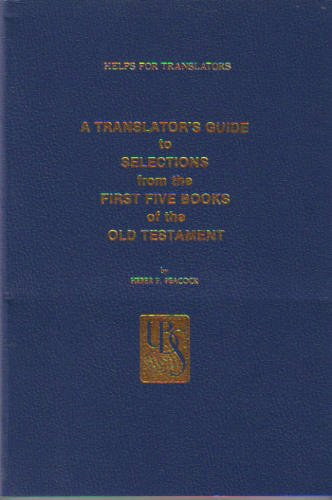 9780826702982: A Translator's Guide to Selections from the First Five Books of the Old Testament (UBS Helps for Translators)