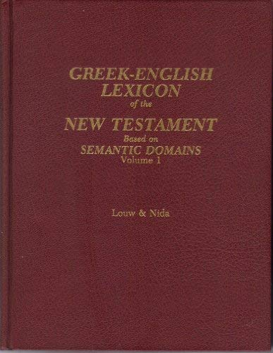 Greek-English Lexicon of the New Testament- Based: Johannes Louw [Editor];
