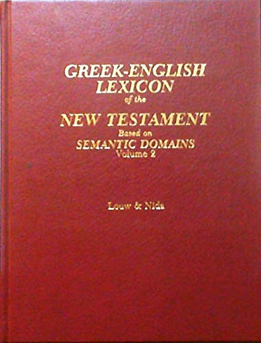 Greek-English Lexicon of the New Testament, Second: Louw and Nida