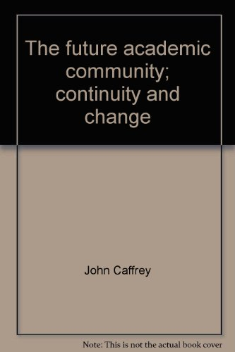 The future academic community; continuity and change: John Caffrey