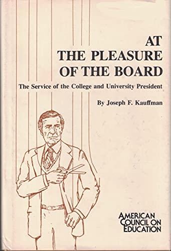 At the pleasure of the board: The: Kauffman, Joseph F