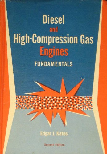 Diesel & High-Compression Gas Engines: Fundamentals, 2ND Edition: Kates, Edgar J