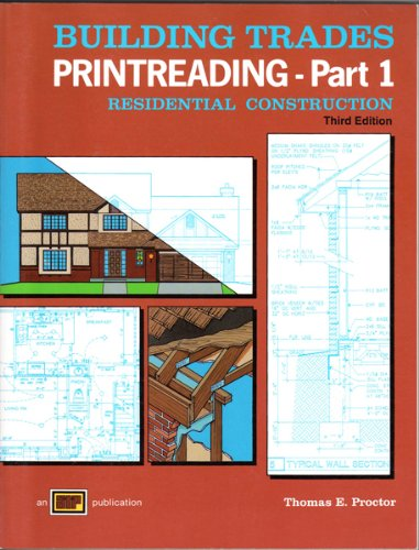 Building Trades Printreading: Residential Construction/With Plans: Thomas E. Proctor,