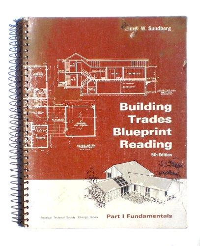 Building Trades Blueprint Reading: Part 1 Fundamentals: Sundberg, Elmer W.