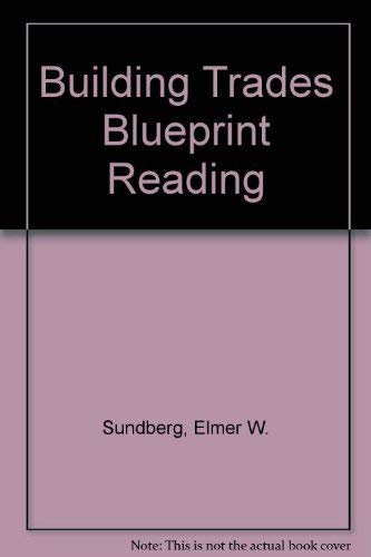 9780826904515: Building Trades Blueprint Reading: General Construction, Specifications and Heavy Construction
