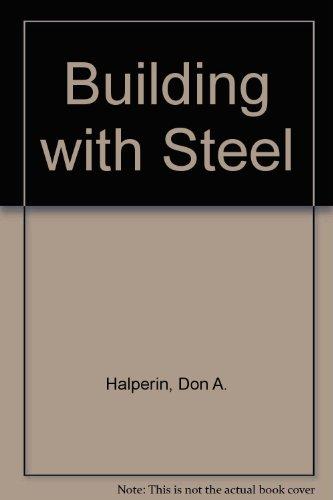 Building with Steel: Halperin, D A