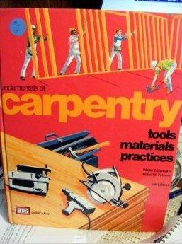 Fundamentals of Carpentry 1 : Tools, Materials,: R. E. Putnam;