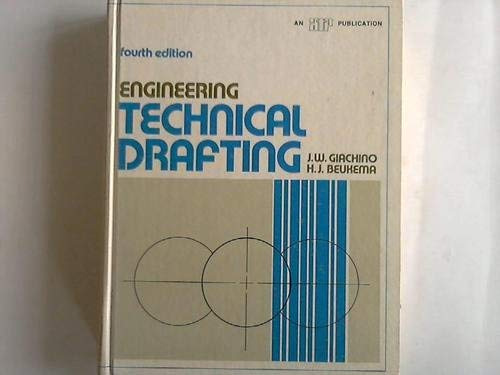 ENGINEERING TECHNICAL DRAFTING. (4th EDITION): Giachino, J. W. and Henry J. Beukema