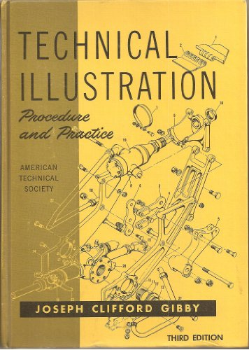 Technical Illustration: Procedure and Practice.: Gibby, Joseph Clifford.