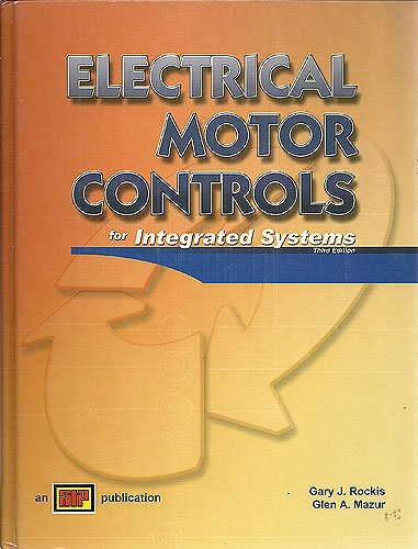 9780826912077: Electrical Motor Controls for Integrated Systems: Third Edition