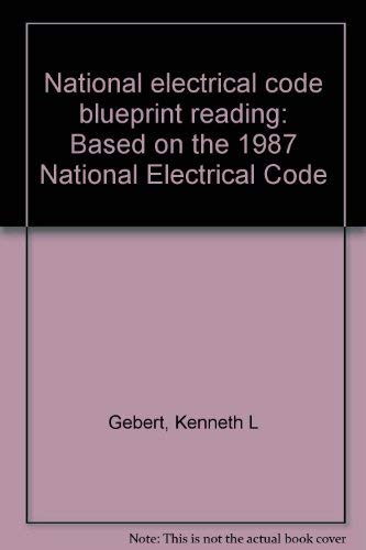 Electrical blueprint reading abebooks national electrical code blueprint reading kenneth l gebert malvernweather