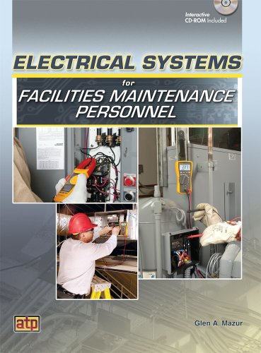 Electrical Systems for Facilities Maintenance Personnel: Glen A. Mazur