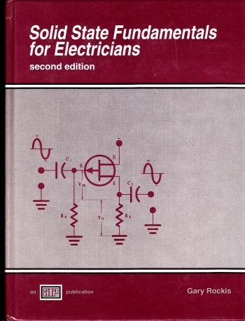Solid State Fundamentals for Electricians: Gary Rockis
