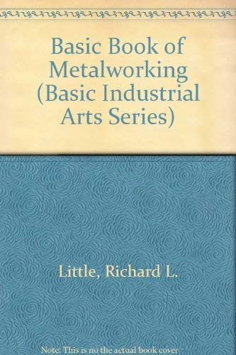 9780826918857: The Basic Book of Metalworking (Basic Industrial Arts Series)