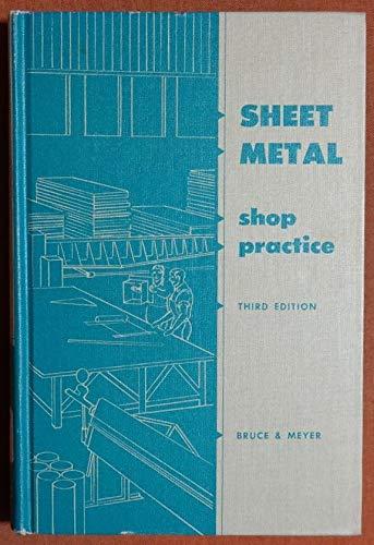 Sheet Metal Shop Practice: Leo A. Meyer, Leroy F. Bruce